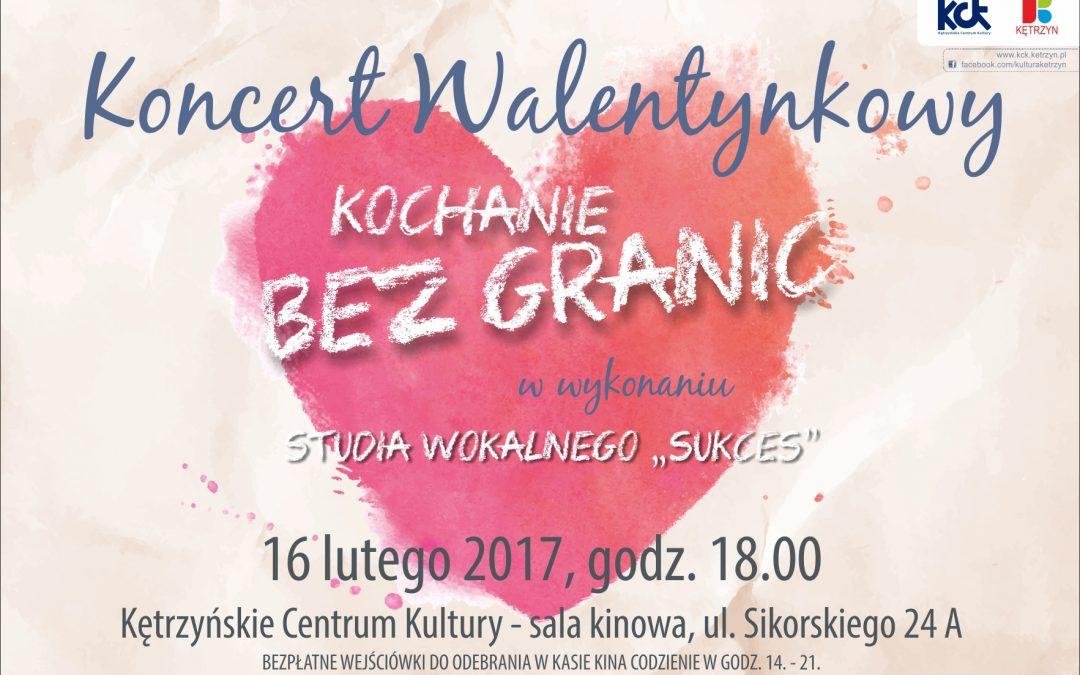 """Koncert Walentynkowy """"KOCHANIE BEZ GRANIC"""""""