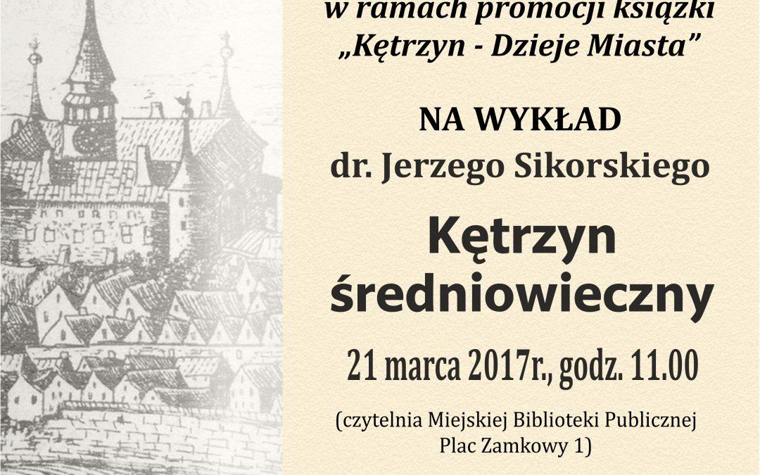Wykład dr. Jerzego Sikorskiego – Kętrzyn Średniowieczny