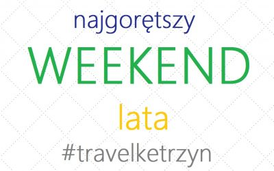 NAJGORĘTSZY WEEKEND LATA 21-23.07.2017