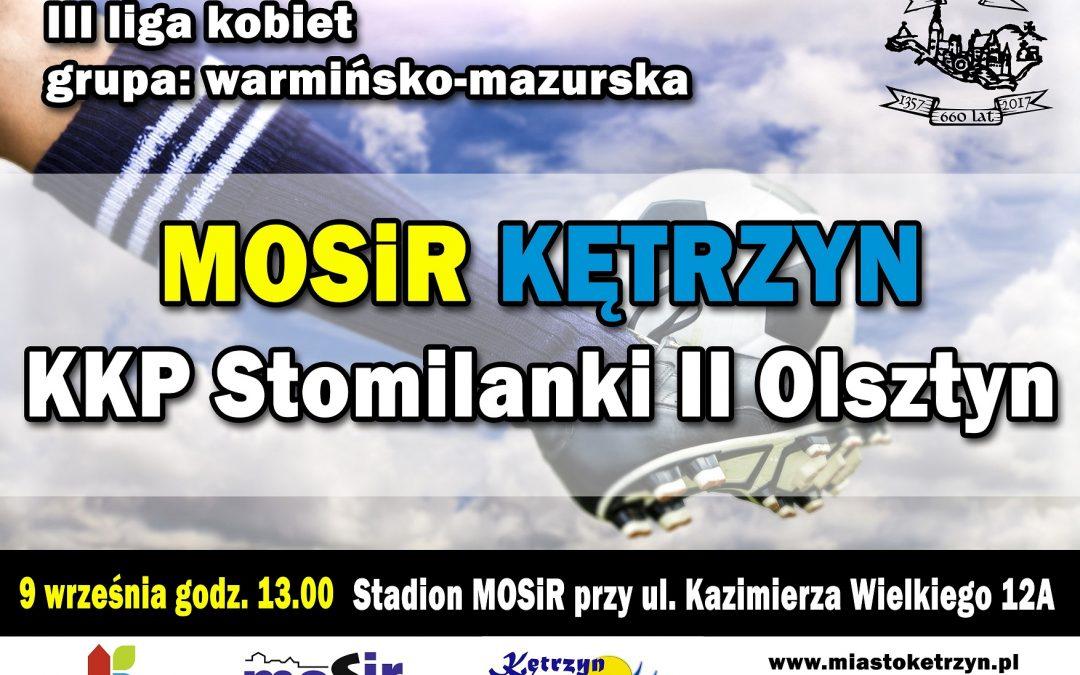 III liga kobiet:W-M MOSiR KĘTRZYN vs. KKP Stomilanki II Olsztyn 9.09.2017 godz. 13.00