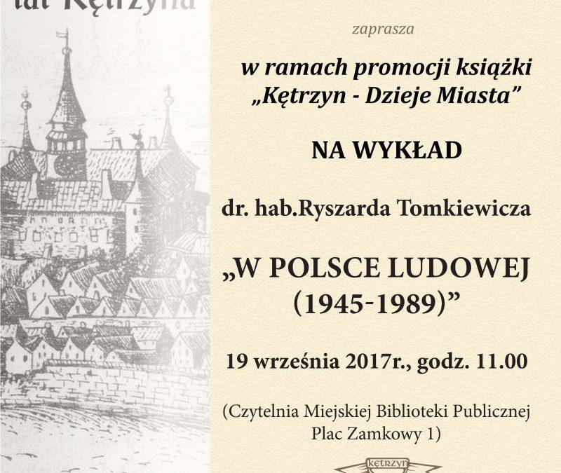 """""""Kętrzyn – Dzieje miasta"""" spotkanie pt. """"W Polsce Ludowej (1945-1989)"""" 19.09.2017 godz. 11.00"""
