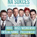"""Spektakl kabaretowy """"Chory na Sukces"""" 7.12.2017 godz. 18.00"""