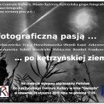 Z fotograficzna pasją ... po kętrzyńskiej ziemi 24.01.2019 godz. 17.00