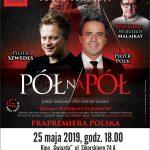 """Pół na Pół""- spektakl teatralny 25.05.2019 18:00"
