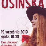 Koncert Doroty Osińskiej 19.09.2019 r. 18:00